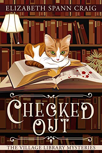 Checked Out The Village Library Mysteries Book 1 by Elizabeth Spann Craig - Cozy Escape Book Club Livestream