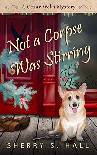 Not a Corpse Was Stirring by Sherry S. Hall