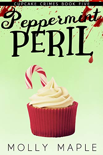 Peppermint Peril by Molly Maple