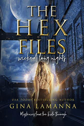 The Hex Files Wicked Long Nights Mysteries from the Sixth Borough Book 2 by Gina LaManna - Lisa Siefert Book Reviews