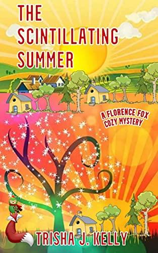 The Scintillating Summer by Trisha J. Kelly