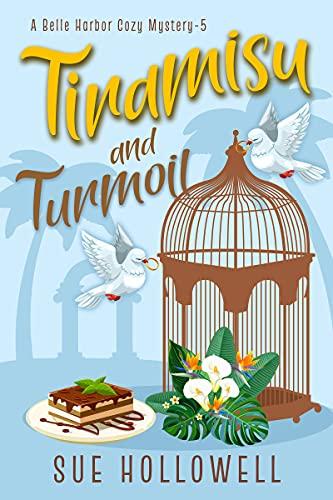 Tiramisu and Turmoil Sue Hollowell