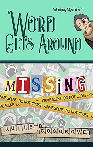 Word Gets Around by Julie B Cosgrove