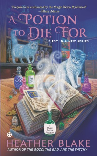 A Potion to Die For A Magic Potion Mystery by Heather Blake - Lisa Siefert Book Reviews