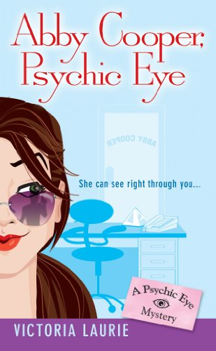 Abby Cooper Psychic Eye by Victoria Laurie A Psychic Eye Mystery - Lisa Siefert Book Reviews