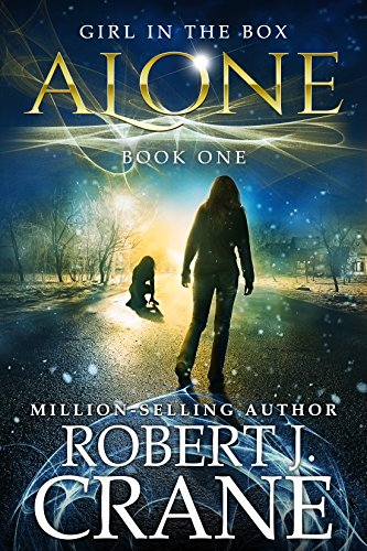 Alone A Paranormal Mystery Thriller The Girl in the Box Book 1 by Robert J. Crane - Lisa Siefert Book Reviews