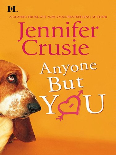 Anyone But You by Jennifer Crusie - Lisa Siefert Book Reviews