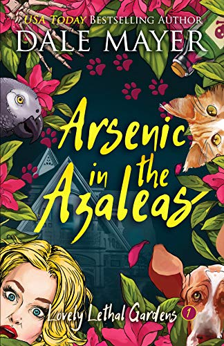Book Review | Arsenic in the Azaleas by Dale Mayer – Lovely Lethal Gardens Book 1