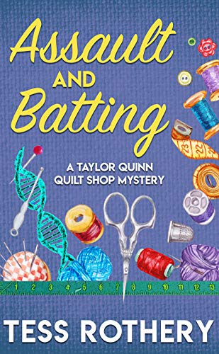 Book Review | Assault and Batting by Tess Rothery – The Taylor Quinn Quilt Shop Mysteries Book