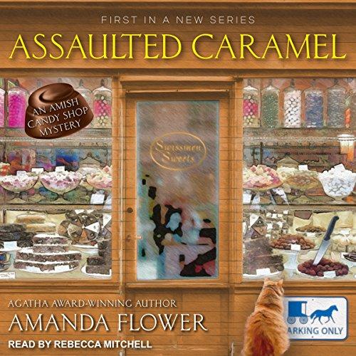Assaulted Caramel Amish Candy Shop Mystery Series Book 1 by Amanda Flower - Lisa Siefert Book Reviews