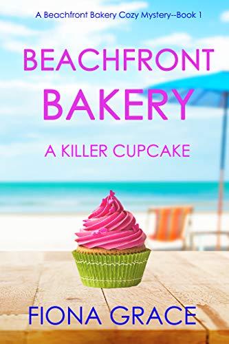Book Review | Beachfront Bakery A Killer Cupcake by Fiona Grace – A Beachfront Bakery Cozy Mystery Book 1