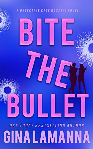 Book Review | Bite the Bullet by Gina LaManna – Detective Kate Rosetti Mystery Book 4