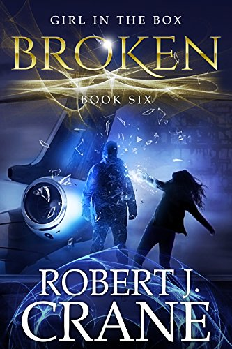 Broken The Girl in the Box Book 6 by Robert J. Crane - Lisa Siefert Book Reviews