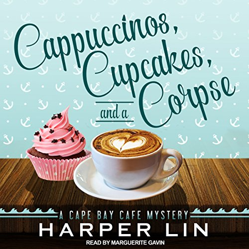 Cappuccinos, Cupcakes, and a Corpse A Cape Bay Cafe Mystery Book 1 by Harper Lin - Lisa Siefert Book Reviews