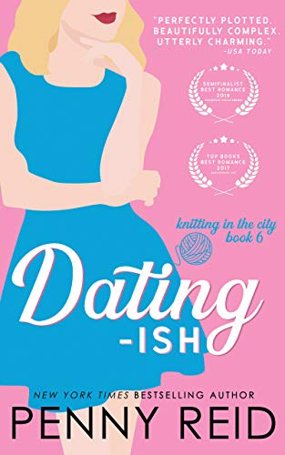 Book Review | Dating-ISH by Penny Reid – Knitting in the City Book 6