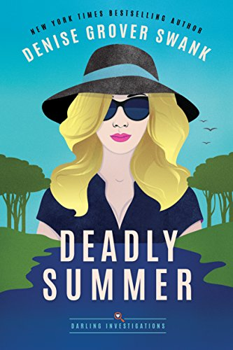 Deadly Summer Darling Investigations Book 1 by Denise Grover Swank - Lisa Siefert Book Reviews