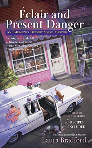 Book Review | Eclair and Present Danger by Laura Bradford – An Emergency Dessert Squad Mystery Book 1