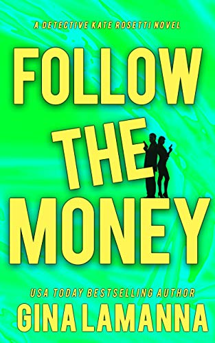 Book Review | Follow the Money by Gina LaManna – Detective Kate Rosetti Mystery Book 3