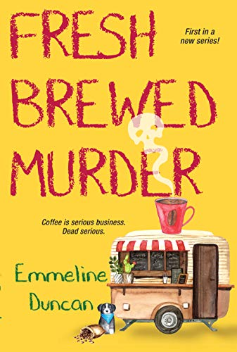 Fresh Brewed Murder A Ground Rules Mystery Book 1 by Emmmeline Duncan - Lisa Siefert Book Reviews