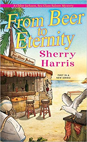 From Beer to Eternity A Chloe Jackson Sea Glass Saloon Mystery - Lisa Siefert Book Reviews