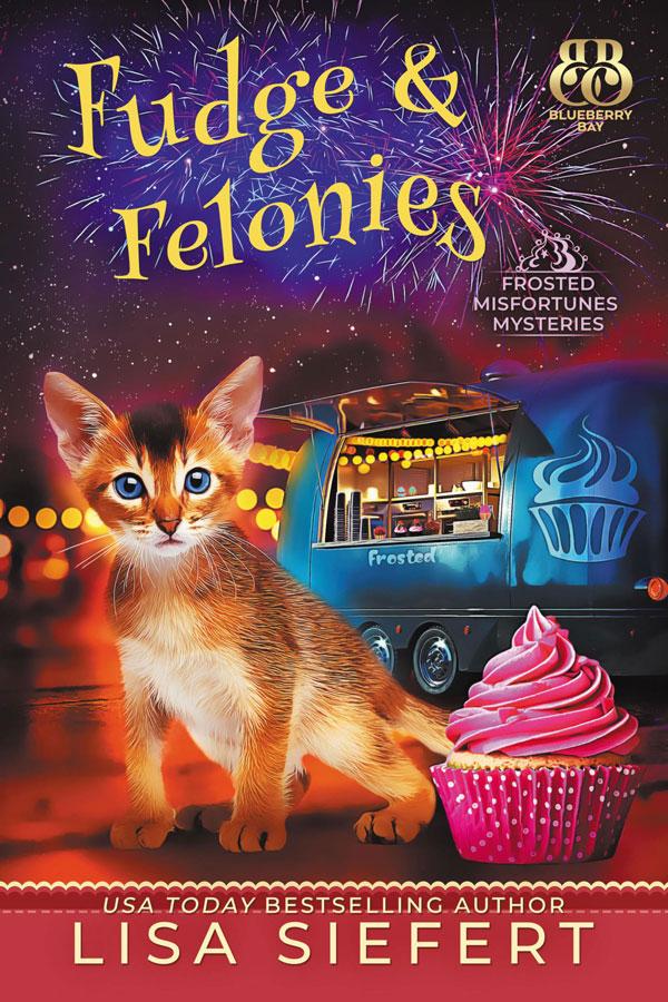 Fudge-and-Felonies-by-Lisa-Siefert-Cat-Cozy-Mystery-Baking-Cozy