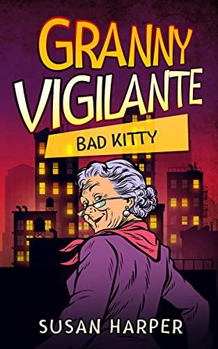Book Review | Bad Kitty by Susan Harper – Granny Vigilante Cozy Mystery Book 8