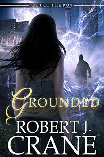 Book Review | Grounded: The Girl In the Box by Robert J. Crane – A Paranormal Mystery Thriller Series Books 14