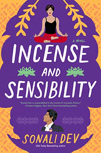 Incense and Sensibility A Novel The Rajes Series Book 3 by Sonali Dev - Lisa Siefert Book Reviews