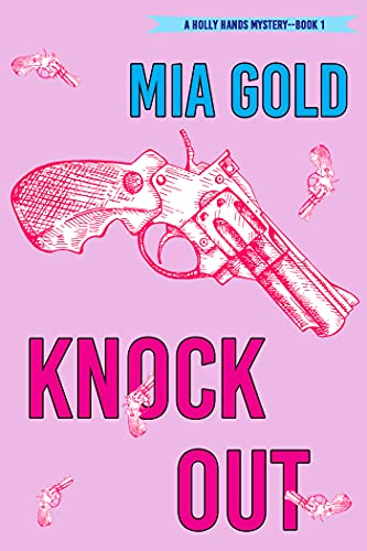 Knockout A Holly Hands Mystery 1 - Lisa Siefert Book Reviews