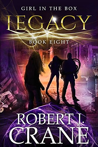 Legacy The Girl in the Box Book 8 by Robert J. Crane - Lisa Siefert Book Reviews
