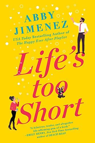 Life's Too Short by Abby Jimenez - Lisa Siefert Book Reviews