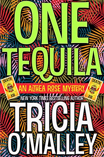 Book Review | One Tequila by Tricia O'Malley – The Althea Rose series Book 1