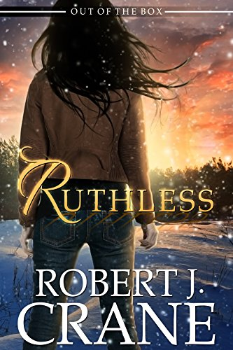 Ruthless Out of the Box The Girl in the Box Book 13 by Robert J. Crane - Lisa Siefert Book Reviews