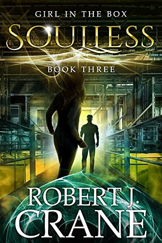 Soulless The Girl in the Box Book 3 by Robert J. Crane - Lisa Siefert Book Reviews
