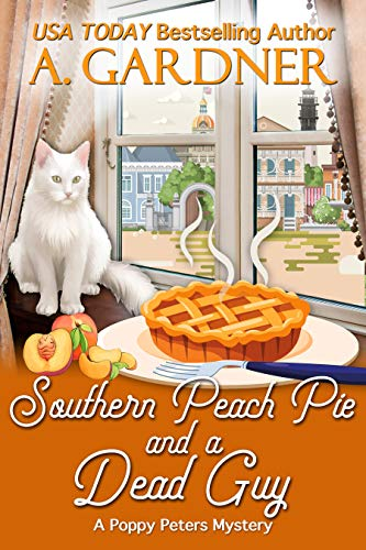 Book Review | Southern Peach Pie and a Dead Guy by A. Gardner – Poppy Peters Mysteries Book 1