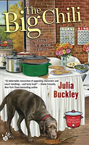 The Big Chili An Undercover Dish Mystery Book 1 by Julia Buckley - Lisa Siefert Book Reviews
