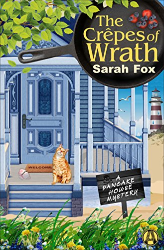 The Crepes of Wrath A Pancake House Mystery by Sarah Fox - Lisa Siefert Book Reviews