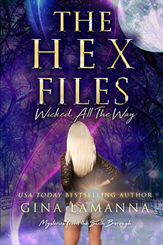 The Hex Files Wicked All The Way Mysteries from the Sixth Borough Book 5 by Gina LaManna - Lisa Siefert Book Reviews