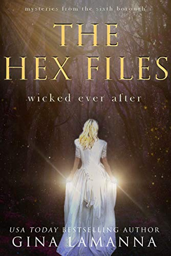 The Hex Files Wicked Ever After Mysteries from the Sixth Borough Book 7 by Gina LaManna - Lisa Siefert Book Reviews