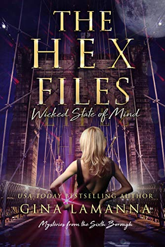 The Hex Files Wicked State of Mind Mysteries from the Sixth Borough Book 3 by Gina LaManna - Lisa Siefert Book Reviews