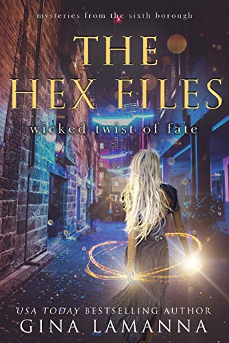The Hex Files Wicked Twist of Fate Mysteries from the Sixth Borough Book 6 by Gina LaManna - Lisa Siefert Book Reviews