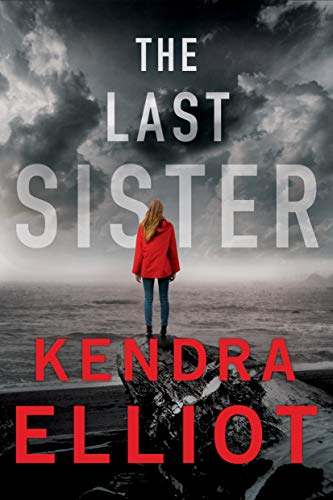 Book Review | The Last Sister by Kendra Elliot – Columbia River Book 1