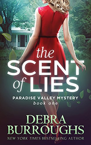 Book Review | The Scent of Lies by Debra Burroughs – Paradise Valley Mystery Series Book 1