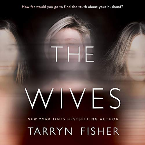 The Wives by Tarryn Fisher - Lisa Siefert Book Reviews