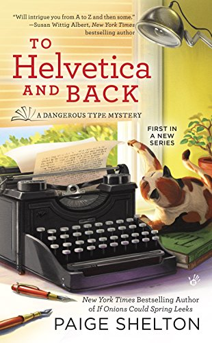 To Helvetica and Back A Dangerous Type Mystery Book 1 by Paige Shelton - Lisa Siefert Book Reviews