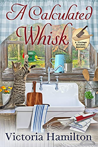 A Calculated Whisk (A Vintage Kitchen Mystery Book 10) by Victoria Hamilton