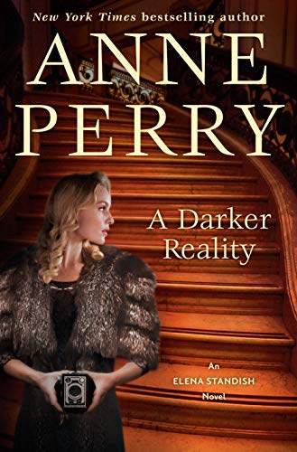 A Darker Reality An Elena Standish Novel by Anne Perry - September 2021 New Release
