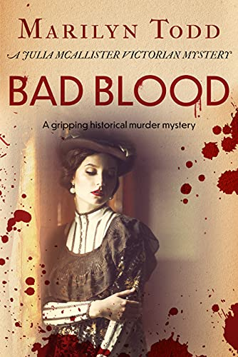 Bad Blood A gripping historical murder mystery by Marilyn Todd - September 2021 New Release