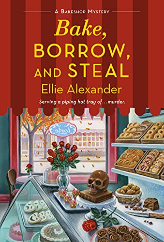 Bake, Borrow, and Steal by Ellie Alexander - December 2021 New Release