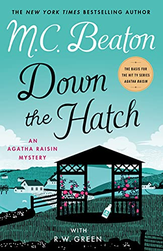 Down the Hatch An Agatha Raisin Mystery by M.C. Beaton - October 2021 New Release